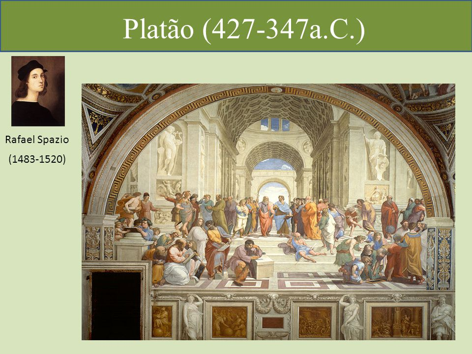 Platão (427-347a.C.) Rafael Spazio (1483-1520)