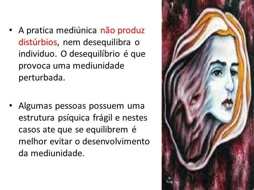 O maior perigo para o médium é a vaidade, o orgulho, a falta de condições morais e seus devotos .