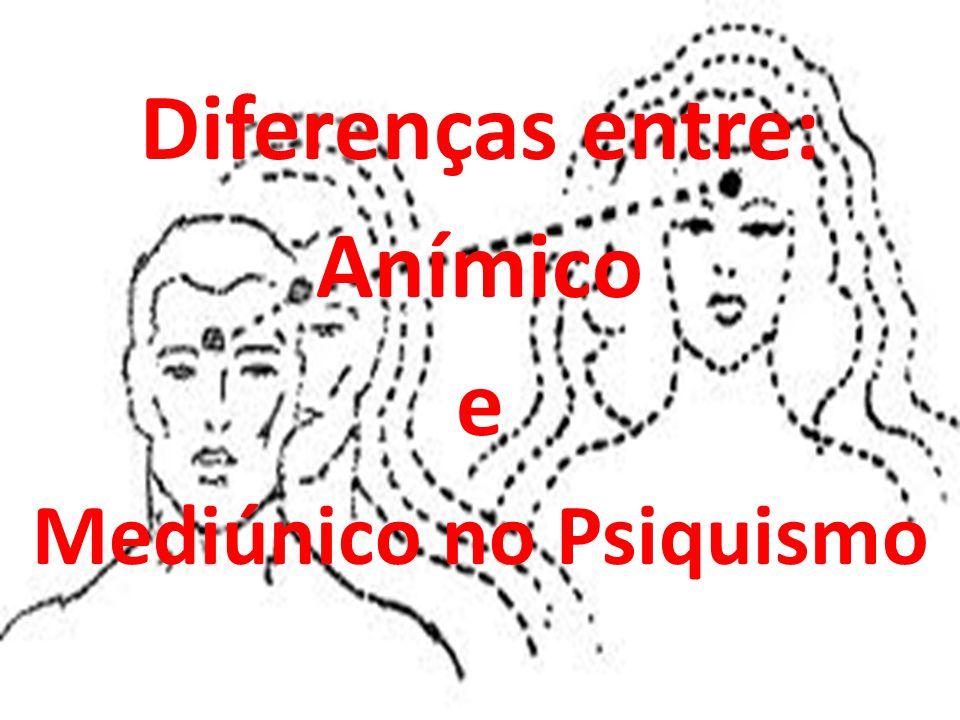 Diferenças entre: Anímico e Mediúnico no Psiquismo