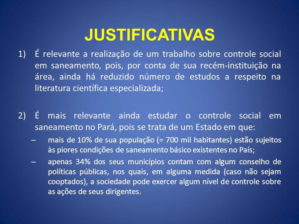 JUSTIFICATIVAS 1)É relevante a realização de um trabalho sobre controle social em saneamento, pois, por conta de sua recém-instituição na área, ainda