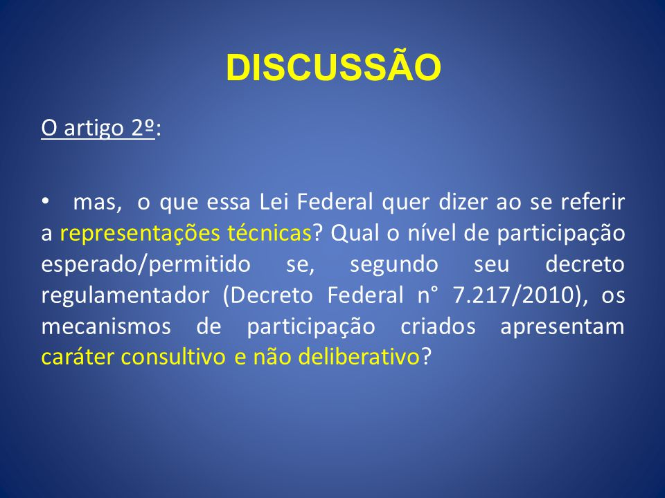 DISCUSSÃO O artigo 2º: mas, o que essa Lei Federal quer dizer ao se referir a representações técnicas? Qual o nível de participação esperado/permitido