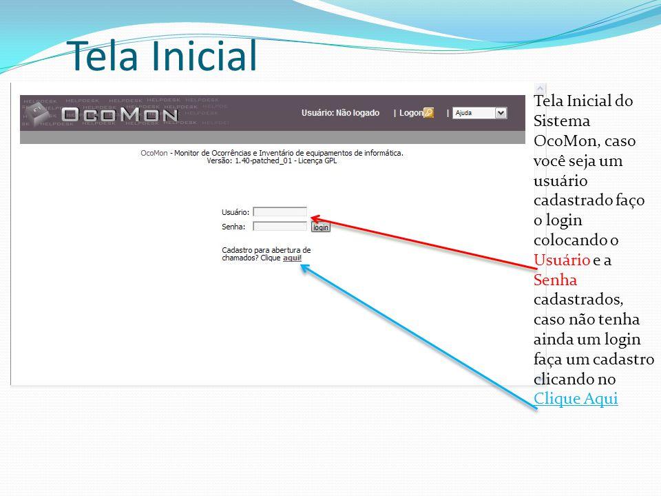 Tela Inicial Tela Inicial do Sistema OcoMon, caso você seja um usuário cadastrado faço o login colocando o Usuário e a Senha cadastrados, caso não tenha ainda um login faça um cadastro clicando no Clique Aqui