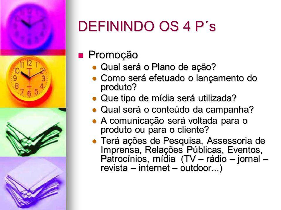DEFININDO OS 4 P´s Ponto-de-venda Ponto-de-venda Onde será vendido.