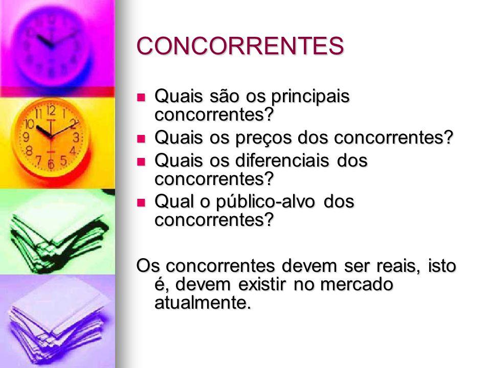CONCORRENTES Quais são os principais concorrentes.