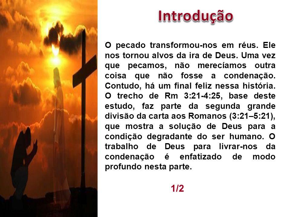 Abimeleque 1/2 O pecado transformou-nos em réus. Ele nos tornou alvos da ira de Deus. Uma vez que pecamos, não merecíamos outra coisa que não fosse a