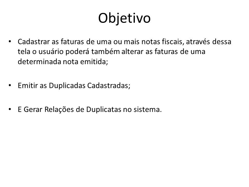 Relação de Duplicatas por Cliente No módulo Fiscal, clique no menu Duplicata e clique para abrir a tela Relação de Duplicatas por Cliente.