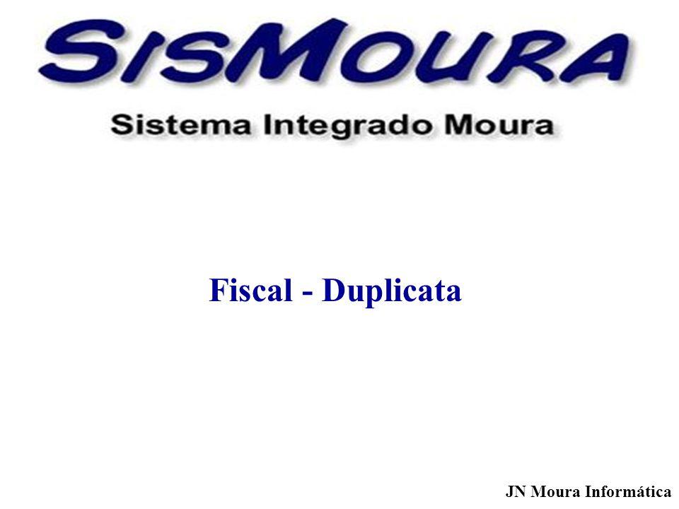 JN Moura Informática Fiscal - Duplicata
