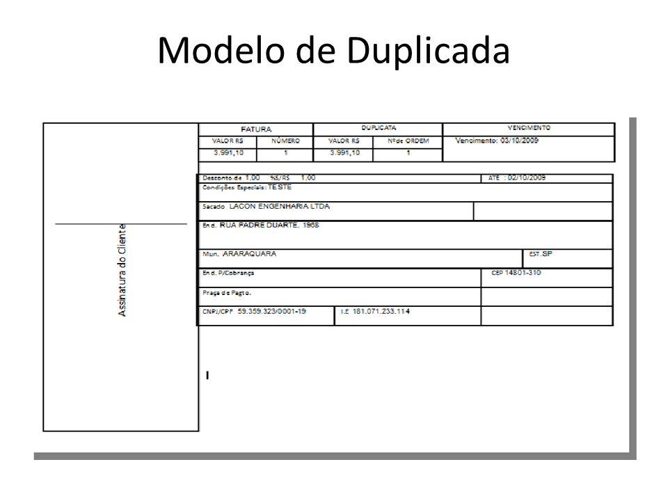 Pré – Requisitos: Os campos da Duplicata, referente ao que será impresso devem ser cadastrados.