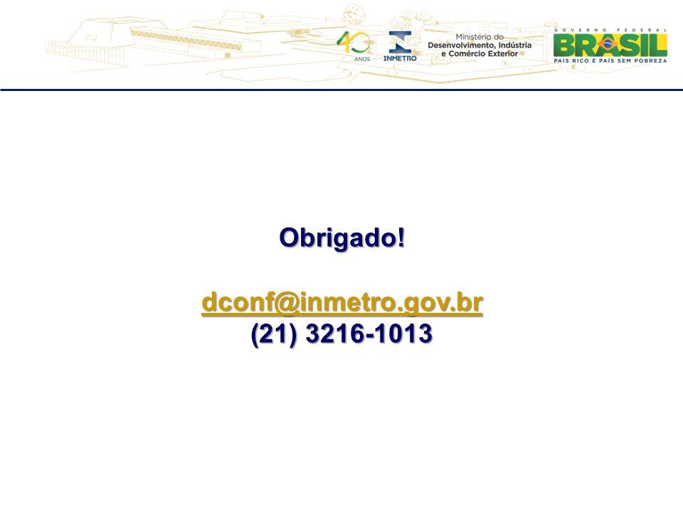 Obrigado! dconf@inmetro.gov.br (21) 3216-1013