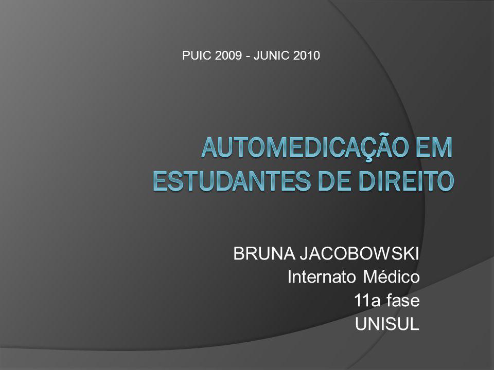 BRUNA JACOBOWSKI Internato Médico 11a fase UNISUL PUIC 2009 - JUNIC 2010