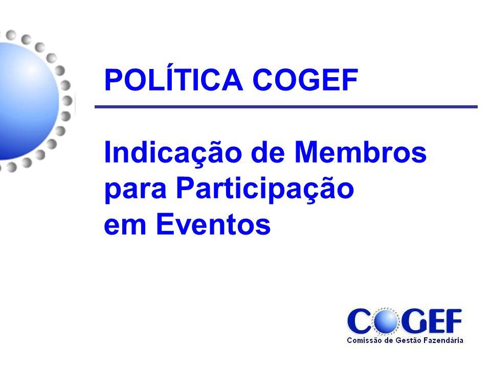 POLÍTICA COGEF Indicação de Membros para Participação em Eventos