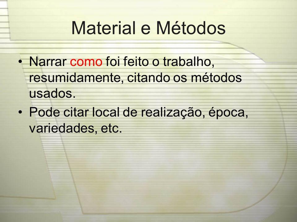 Resultados e Discussão Apresentada basicamente com figuras (fluxogramas, fotos, gráficos, etc.), tabelas e algum texto.