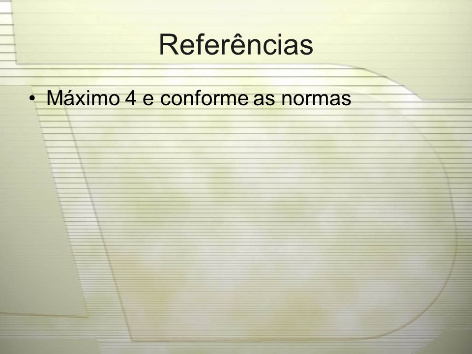 Referências Máximo 4 e conforme as normas