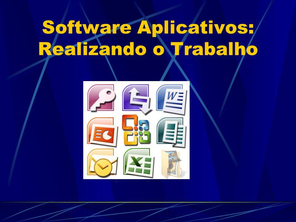 Software Aplicativos: Realizando o Trabalho