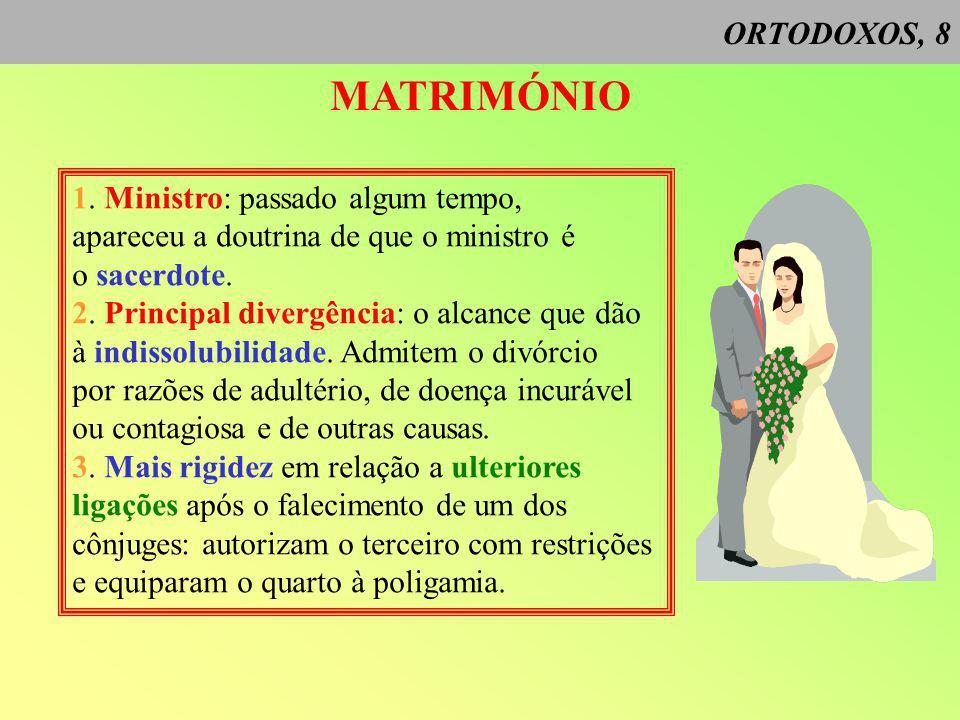 ORTODOXOS, 8 MATRIMÓNIO 1.