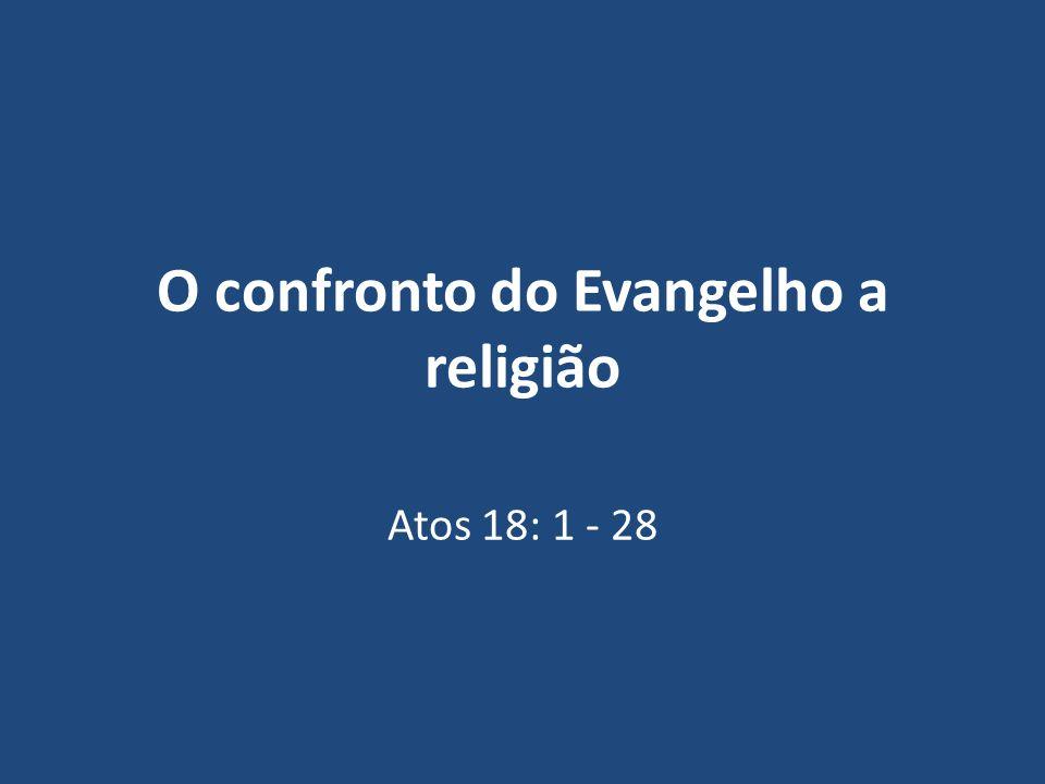 O confronto do Evangelho a religião Atos 18: 1 - 28