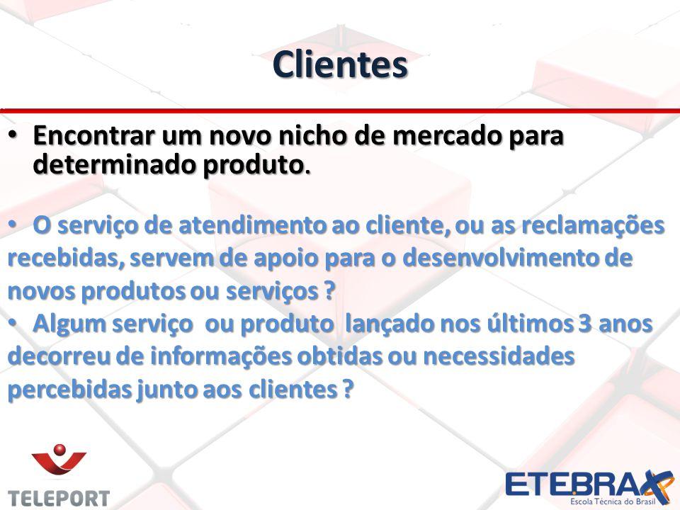 Clientes Encontrar um novo nicho de mercado para determinado produto.