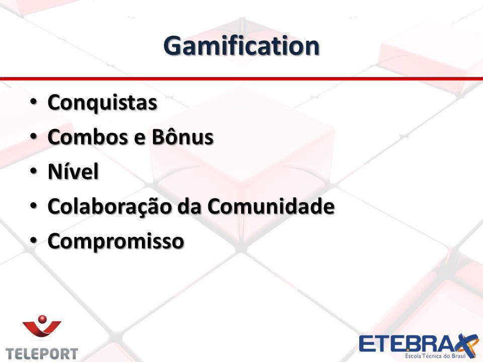 Gamification Conquistas Conquistas Combos e Bônus Combos e Bônus Nível Nível Colaboração da Comunidade Colaboração da Comunidade Compromisso Compromisso