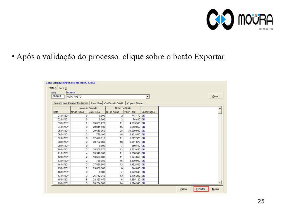 25 Após a validação do processo, clique sobre o botão Exportar.