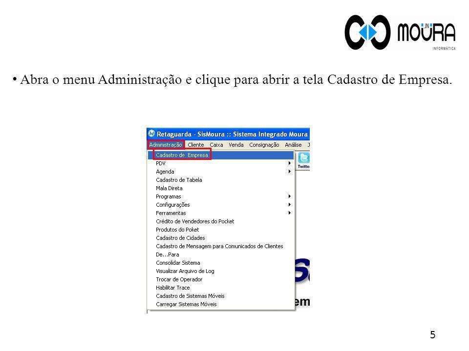 Abra o menu Administração e clique para abrir a tela Cadastro de Empresa. 5