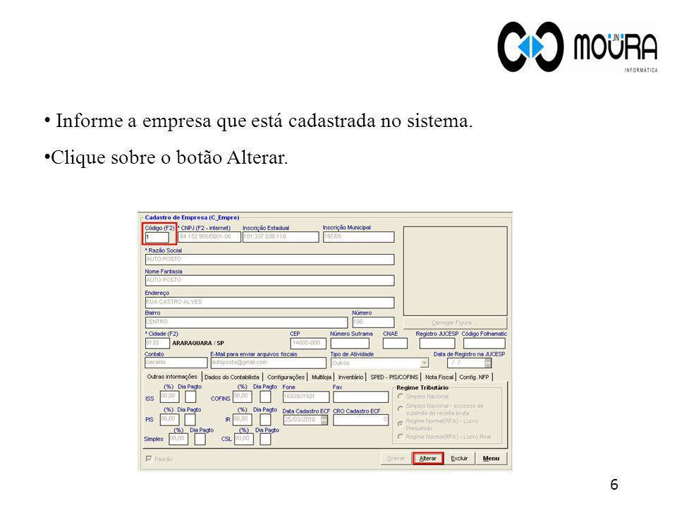 Informe a empresa que está cadastrada no sistema. Clique sobre o botão Alterar. 6