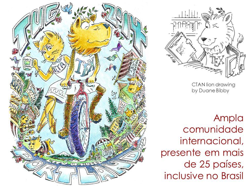 CTAN lion drawing by Duane Bibby Ampla comunidade internacional, presente em mais de 25 países, inclusive no Brasil