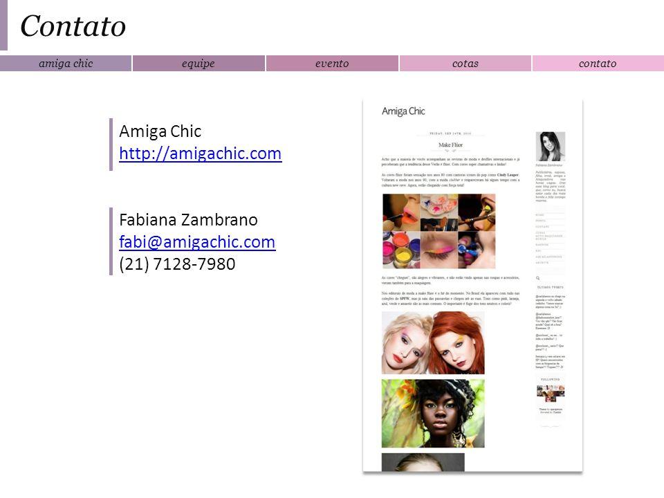 amiga chicequipeeventocotascontato Contato Amiga Chic http://amigachic.com http://amigachic.com Fabiana Zambrano fabi@amigachic.com (21) 7128-7980 fab