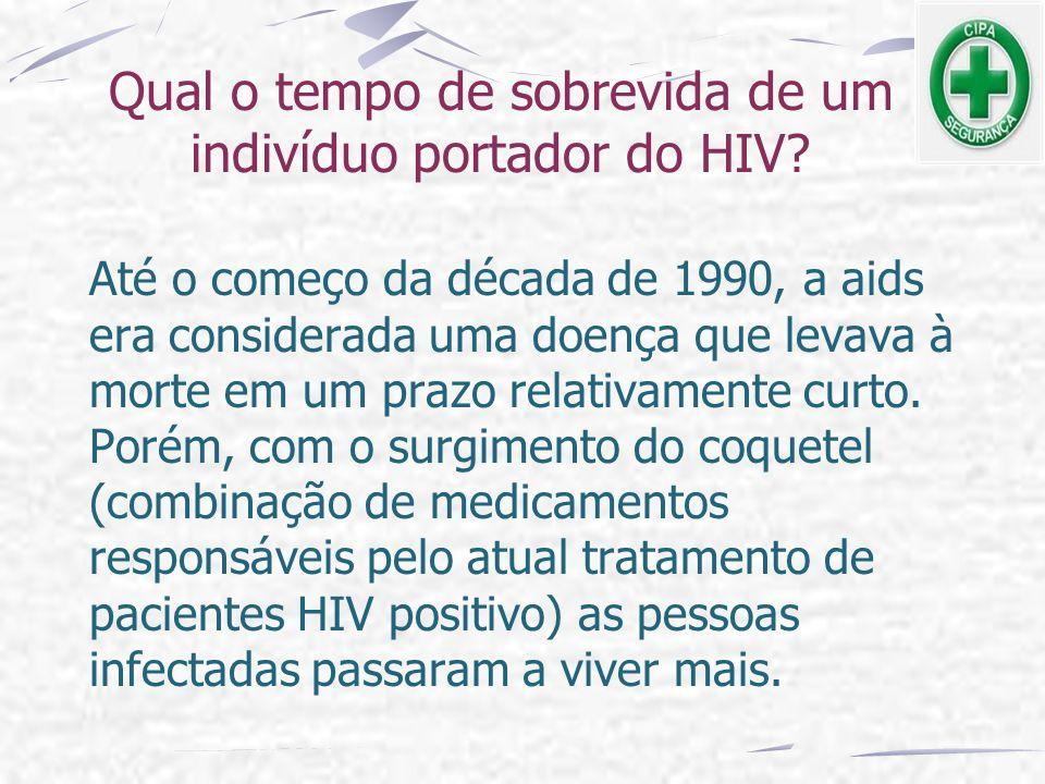 Qual o tempo de sobrevida de um indivíduo portador do HIV? Até o começo da década de 1990, a aids era considerada uma doença que levava à morte em um