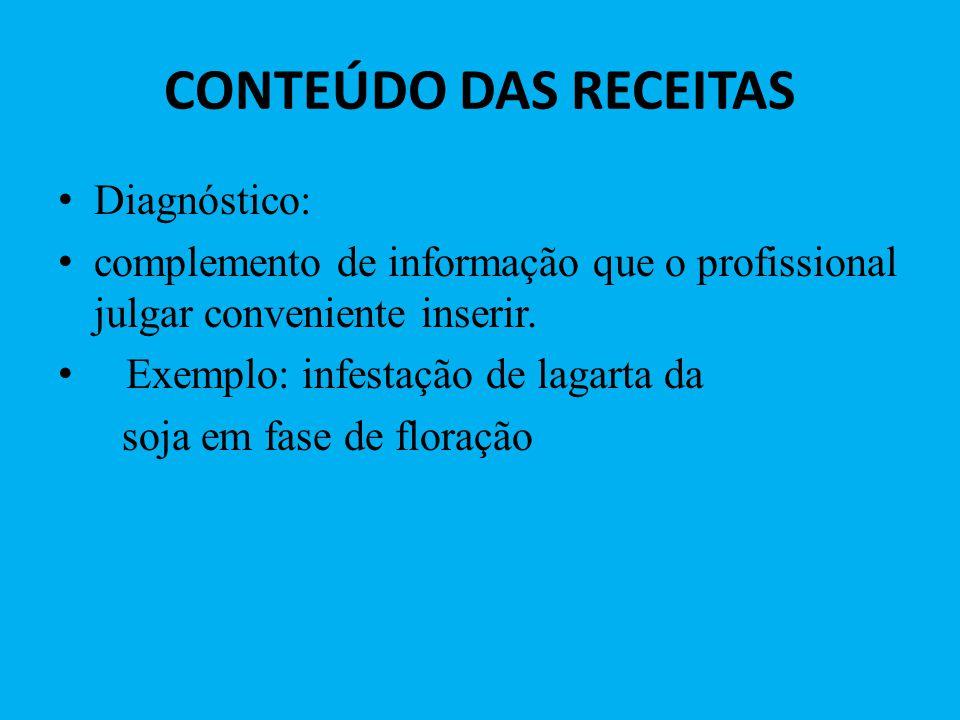 CONTEÚDO DAS RECEITAS Diagnóstico: complemento de informação que o profissional julgar conveniente inserir.