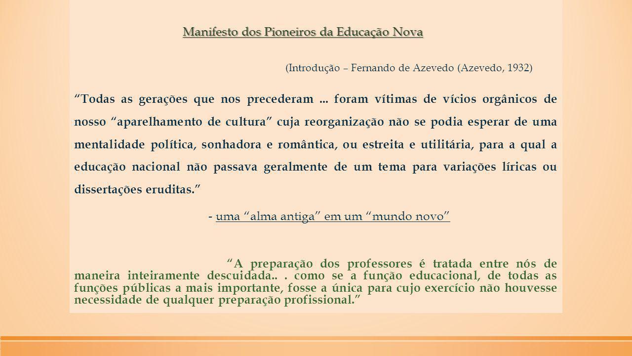 """Manifesto dos Pioneiros da Educação Nova Manifesto dos Pioneiros da Educação Nova (Introdução – Fernando de Azevedo (Azevedo, 1932) """"Todas as gerações"""