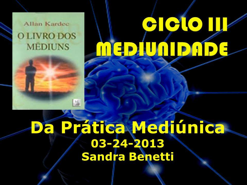 Da Prática Mediúnica 03-24-2013 Sandra Benetti
