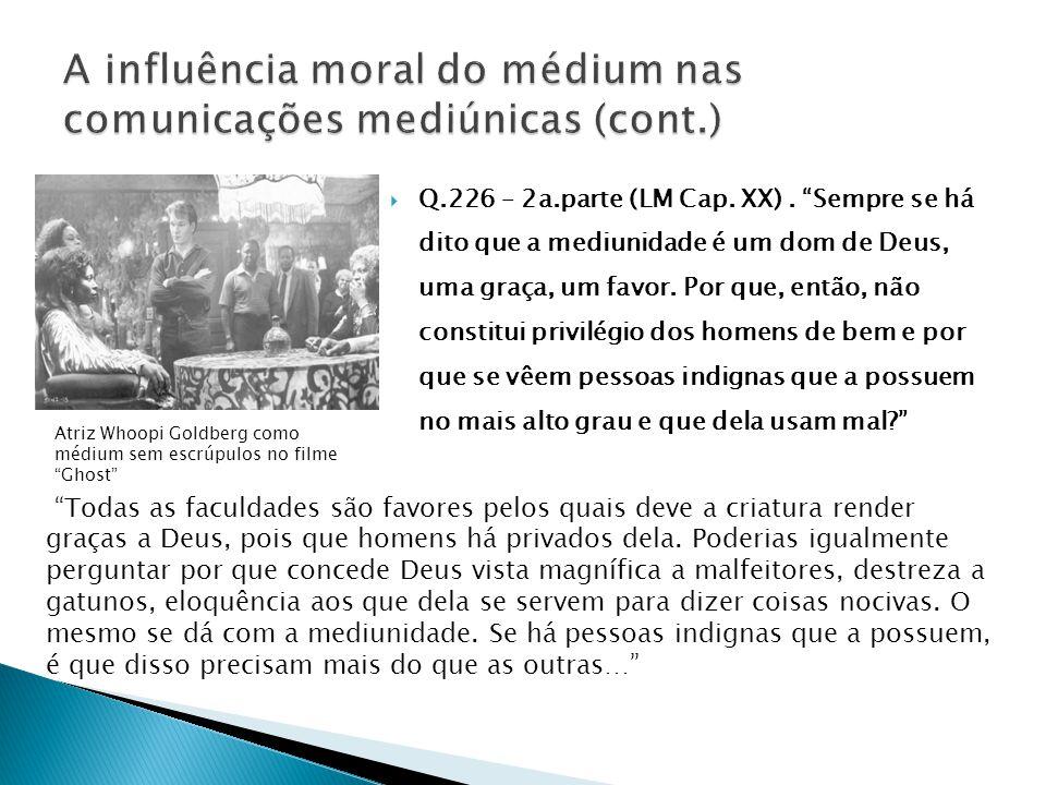 Reiteradas comunicações- de cunho moral, filosófico, cientifico vai gerar progresso no médium (Divaldo e Chico) As Faculdades Espirituais do Ser Djalma Argollo