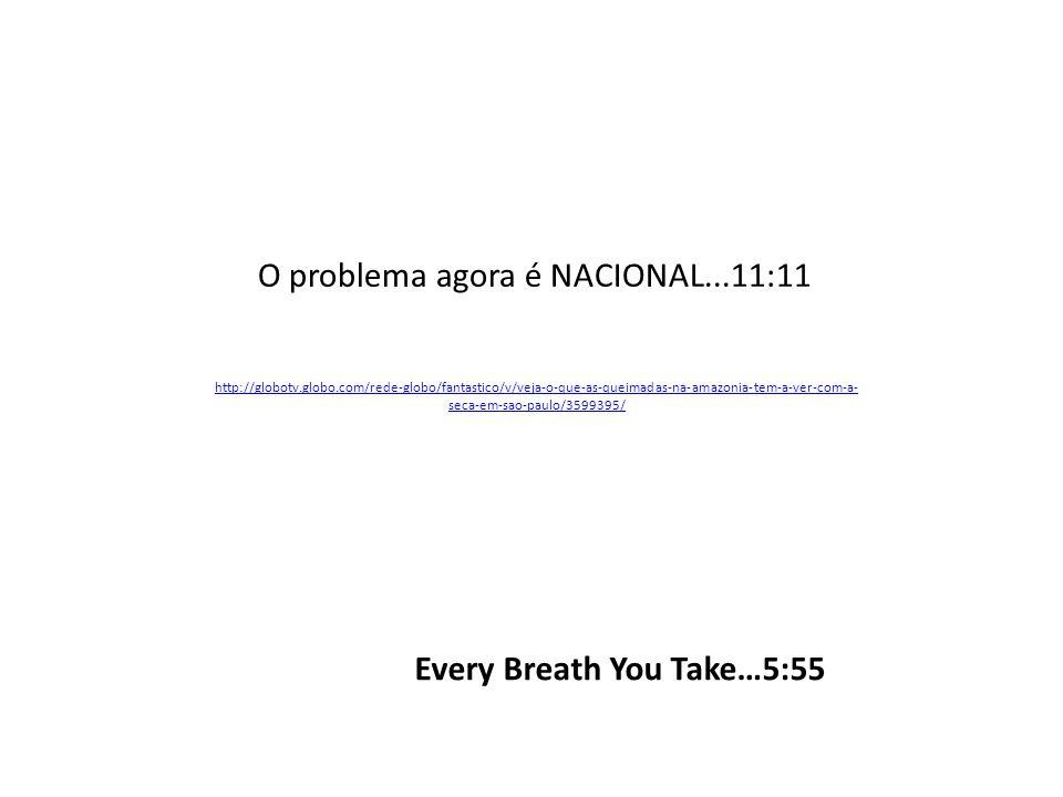 O problema agora é NACIONAL...11:11 http://globotv.globo.com/rede-globo/fantastico/v/veja-o-que-as-queimadas-na-amazonia-tem-a-ver-com-a- seca-em-sao-