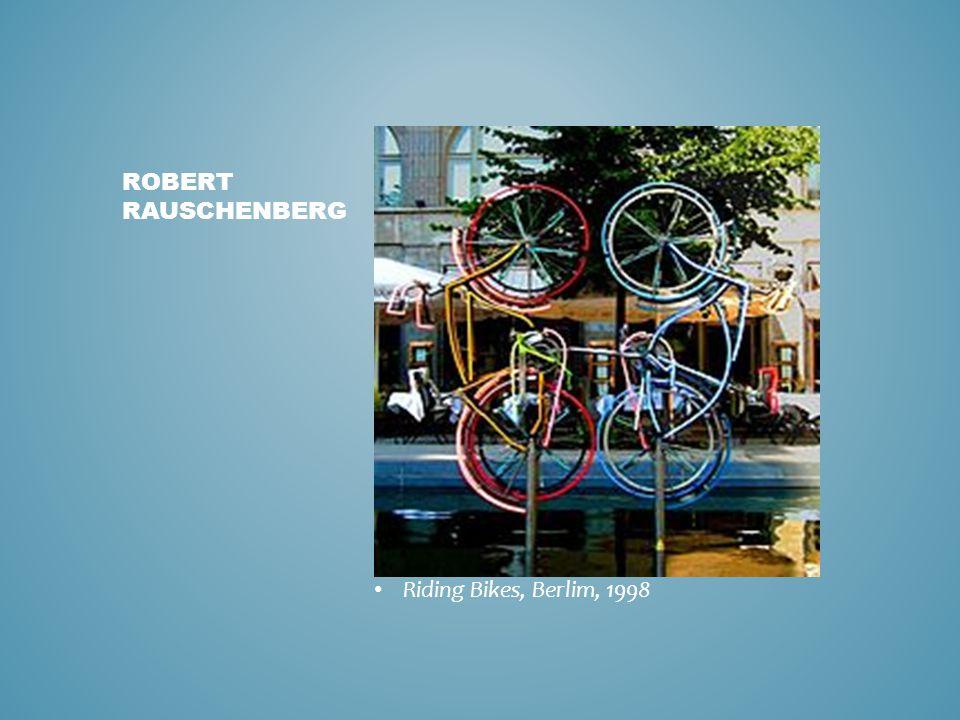 Riding Bikes, Berlim, 1998 ROBERT RAUSCHENBERG