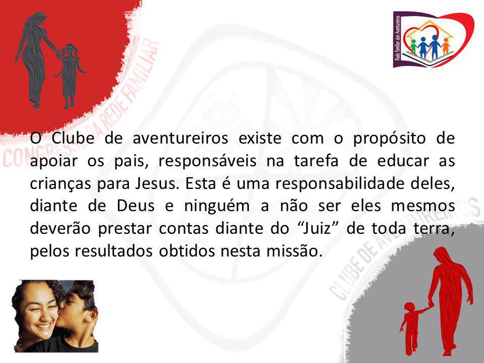 O Clube de aventureiros existe com o propósito de apoiar os pais, responsáveis na tarefa de educar as crianças para Jesus. Esta é uma responsabilidade