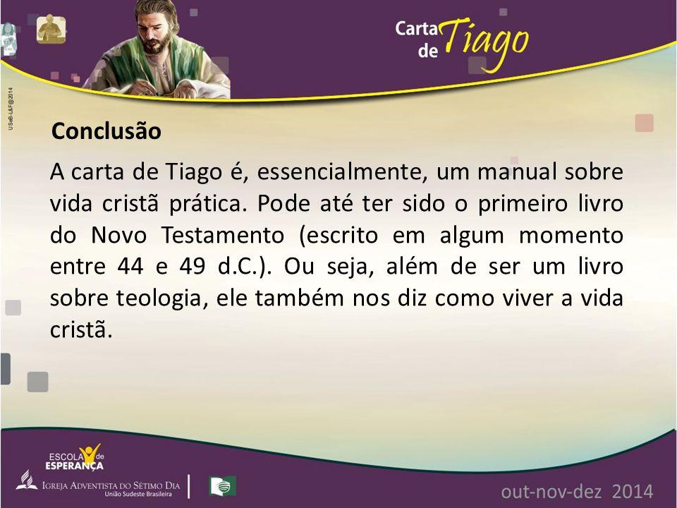 A carta de Tiago é, essencialmente, um manual sobre vida cristã prática. Pode até ter sido o primeiro livro do Novo Testamento (escrito em algum momen