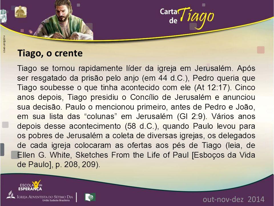 Tiago se tornou rapidamente líder da igreja em Jerusalém. Após ser resgatado da prisão pelo anjo (em 44 d.C.), Pedro queria que Tiago soubesse o que t