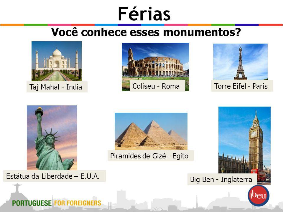 Férias Você conhece esses monumentos.
