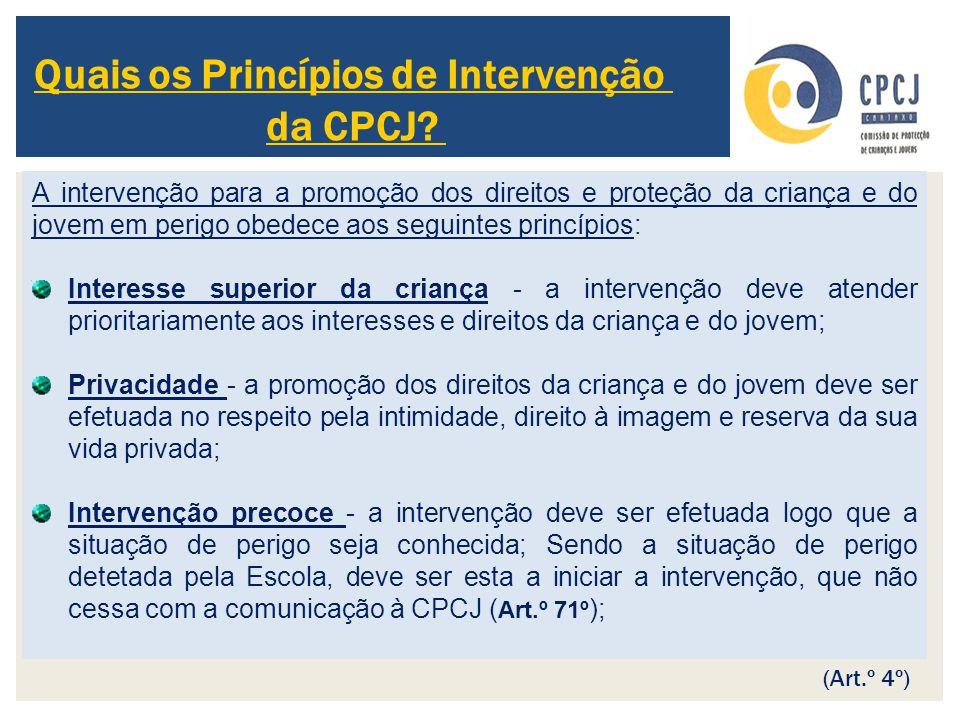 A intervenção para a promoção dos direitos e proteção da criança e do jovem em perigo obedece aos seguintes princípios: Interesse superior da criança