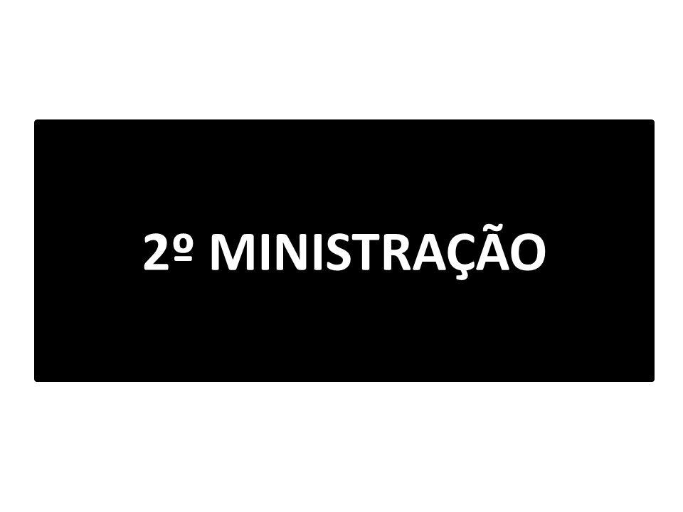 2º MINISTRAÇÃO