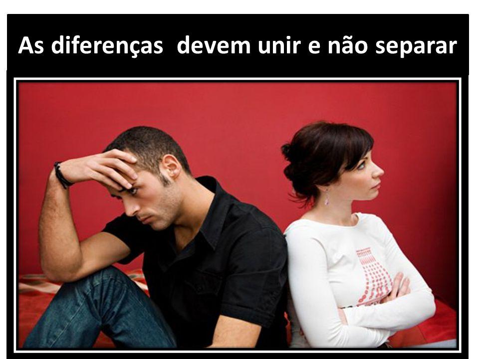 As diferenças devem unir e não separar