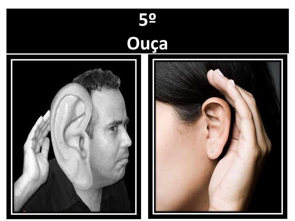 5º Ouça