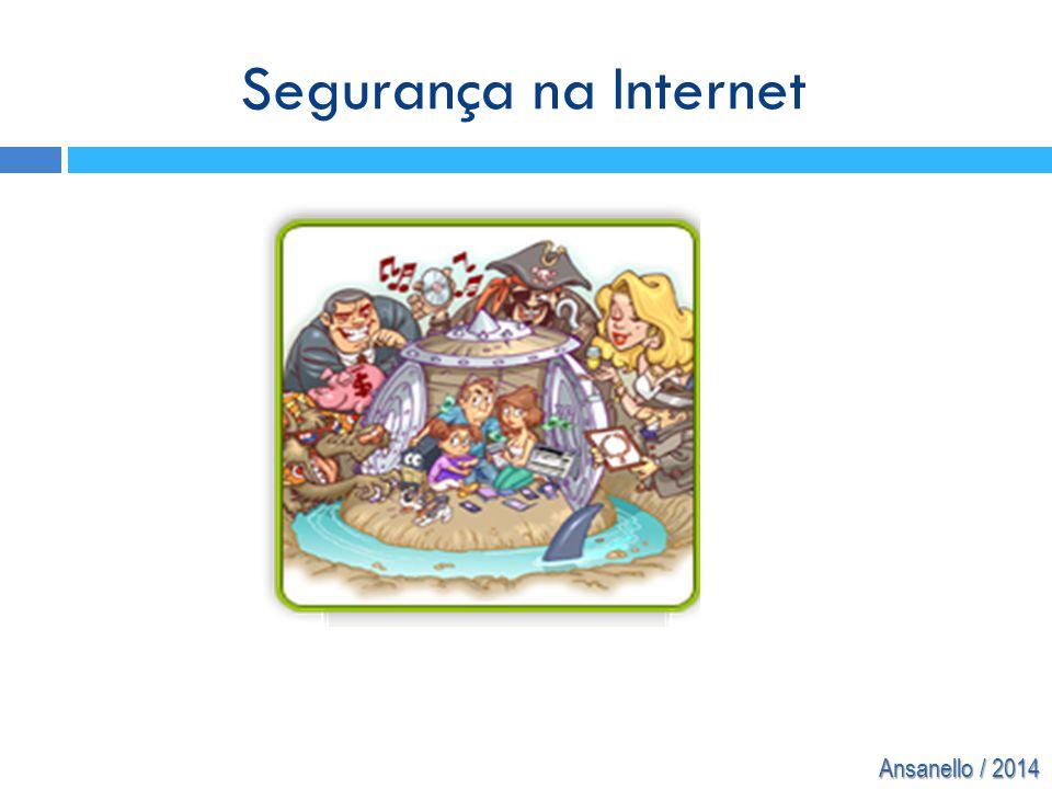 Ansanello / 2014 Segurança na Internet