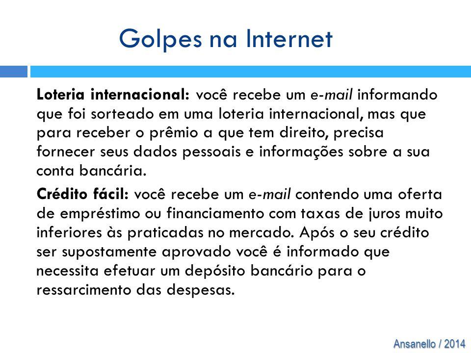 Ansanello / 2014 Loteria internacional: você recebe um e-mail informando que foi sorteado em uma loteria internacional, mas que para receber o prêmio