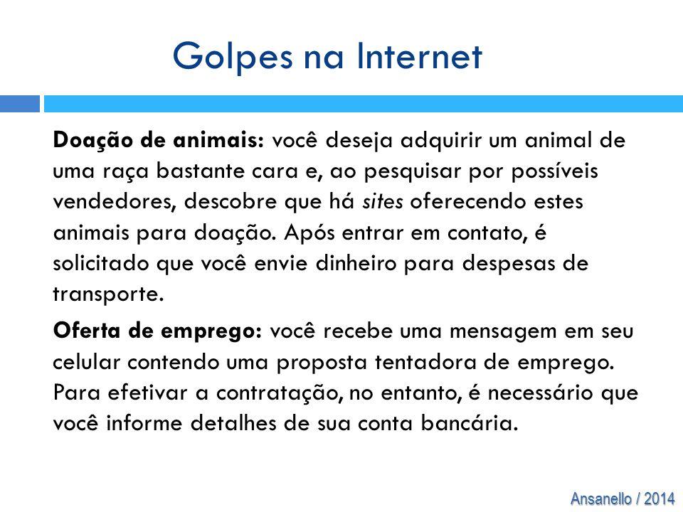 Ansanello / 2014 Doação de animais: você deseja adquirir um animal de uma raça bastante cara e, ao pesquisar por possíveis vendedores, descobre que há