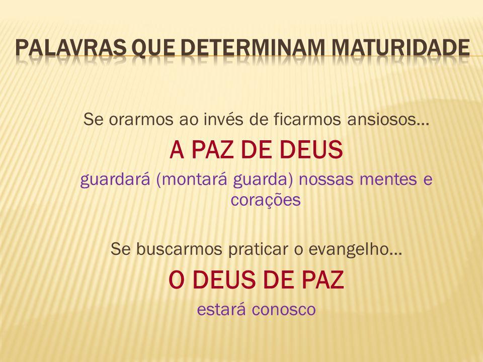  A maturidade é um estágio avançado da vida cristã, mas não é um ponto de estagnação.