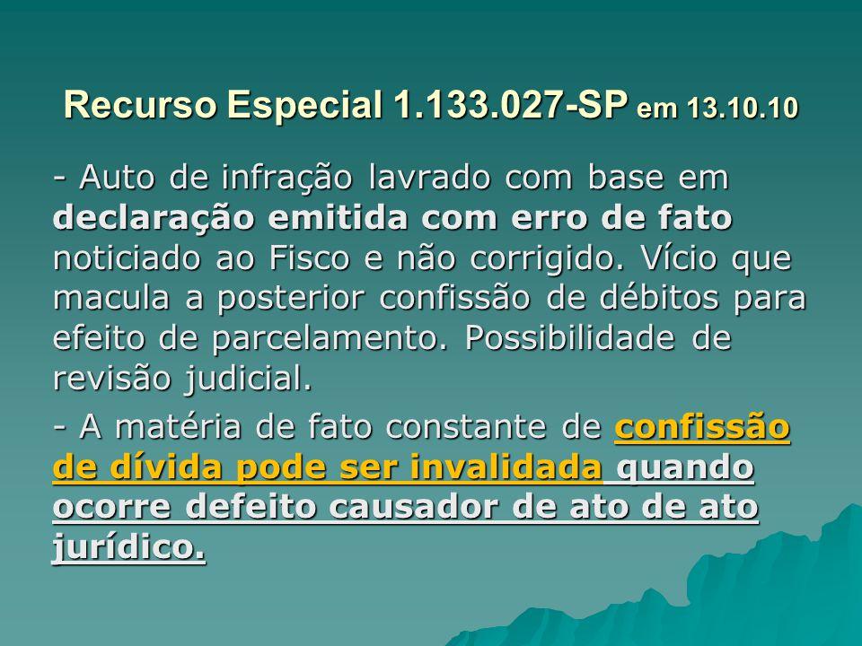 Recurso Especial 1.133.027-SP em 13.10.10 - Auto de infração lavrado com base em declaração emitida com erro de fato noticiado ao Fisco e não corrigid
