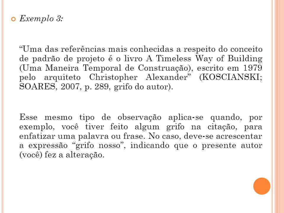 """Exemplo 3: """"Uma das referências mais conhecidas a respeito do conceito de padrão de projeto é o livro A Timeless Way of Building (Uma Maneira Temporal"""