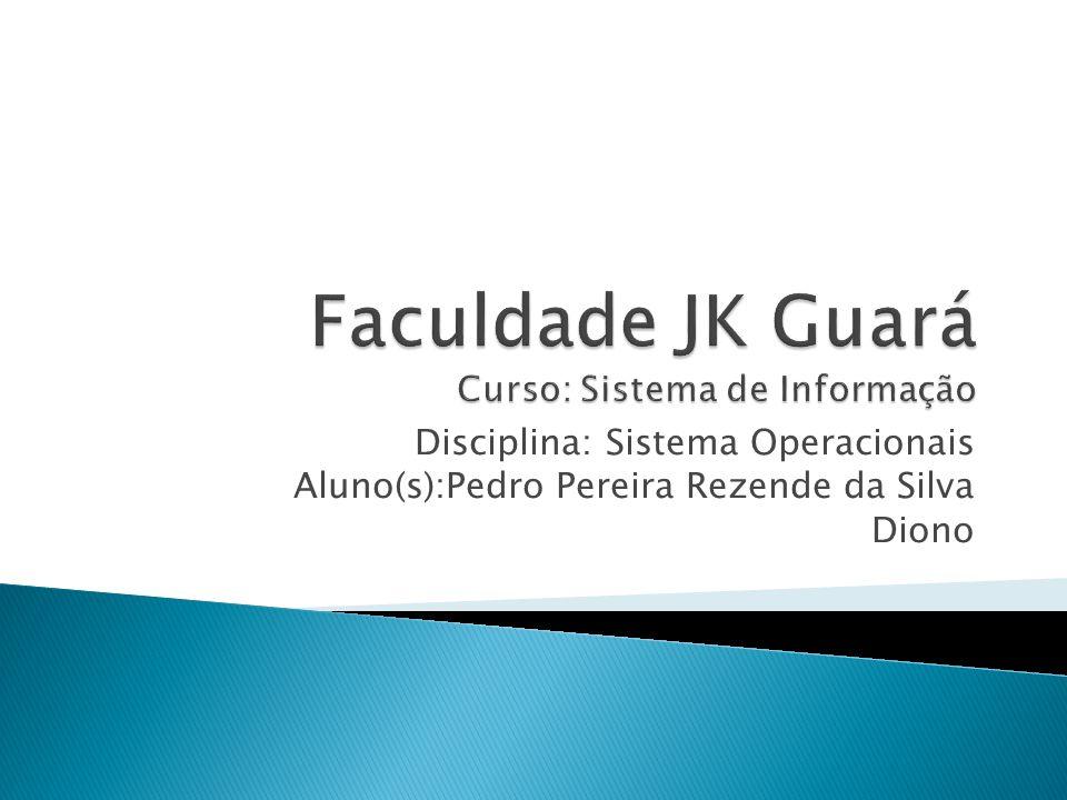 Disciplina: Sistema Operacionais Aluno(s):Pedro Pereira Rezende da Silva Diono