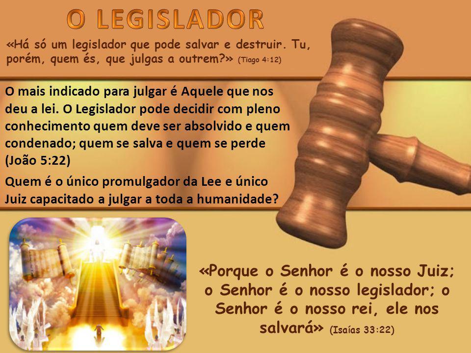 «Há só um legislador que pode salvar e destruir.